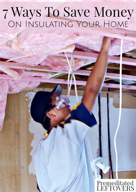 7 Ways To Save Money On Insulating Your Home