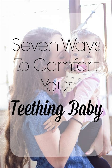 7 Ways To Comfort Your Teething Babe For The Joy Of Life