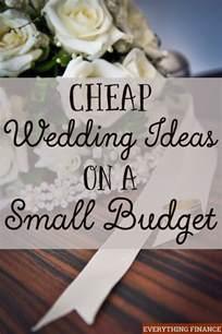 wedding ideas on a budget cheap wedding ideas on a small budget