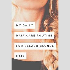My Daily Care Routine For Bleach Blonde Hair  The Shapeshifting Cat