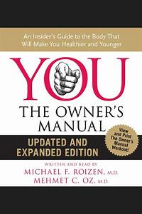 You  The Owner U0026 39 S Manual By Mehmet C  Oz  M D  And Michael