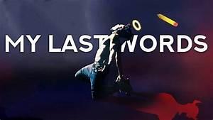 Dax - My Last Words (Lyrics) - YouTube  My