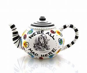 Teekanne Alice Im Wunderland : mad hatter teapot alice in wonderland tea party bastelei pinterest tea tea pots and tea party ~ Orissabook.com Haus und Dekorationen