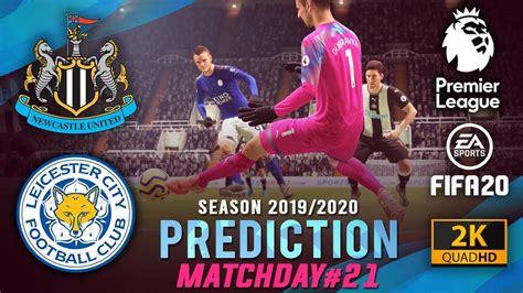NEWCASTLE UTD vs LEICESTER CITY   EPL 2019/2020 Prediction ...