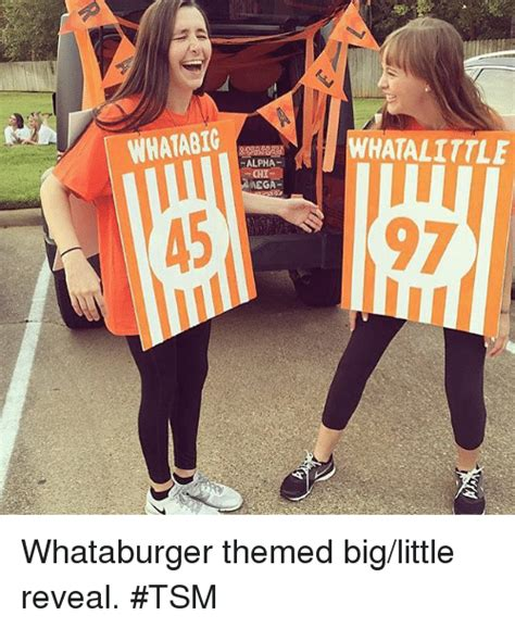 Big Little Memes - mhatabig nhatalittle alpha chi 9 whataburger themed big little reveal tsm whataburger meme on