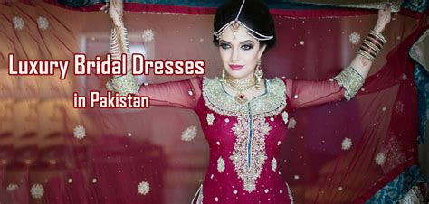 Luxury Bridal Dresses By Pakistani Fashion Designers