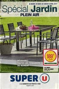 Catalogue Super U Promotion : catalogue super u special jardin plein air ~ Dailycaller-alerts.com Idées de Décoration