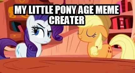 My Little Pony Meme Generator - meme creator my little pony age meme creater