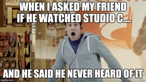 Studio Memes - studio c memes 28 images 104 best images about studio c on pinterest poker face 25 best