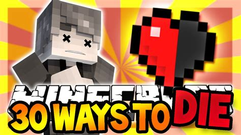 I Have To Kill Myself?!  Minecraft 30 Ways To Die