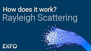 What Is Blue Light And Why Is It Harmful Rayleigh Scattering Exfo Animated Glossary Of Fiber