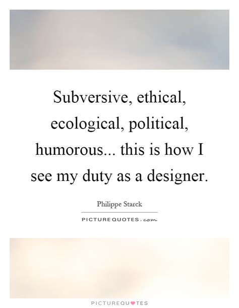 Subversive, Ethical, Ecological, Political, Humorous