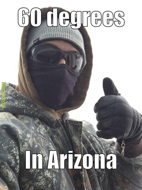 Arizona Memes - the best arizona memes memedroid