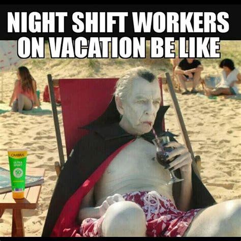Night Shift Memes - 25 night shift memes for nurses nursebuff