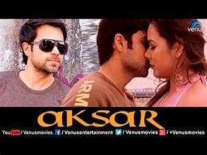 Aksar - Hindi Movies Full Movie | Emraan Hashmi Movies ...