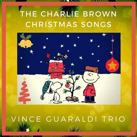 vince guaraldi trio charlie brown christmas full album the charlie brown christmas songs the vince guaraldi