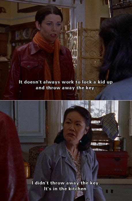 "Lorelai ""it Doesn't Always Work To Lock A Kid Up And"