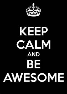 No one's perfect, but everyone can be awesome. - Customer ...  Awesome