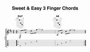 Sweet  U0026 Easy 3 Finger Chords