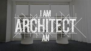 I, Am, An, Architect, -, Discover, Architecture