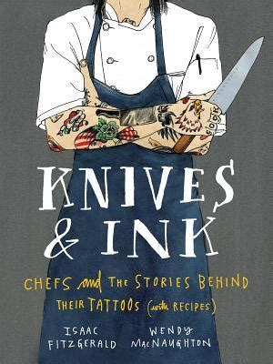 knives ink chefs   stories   tattoos  isaac fitzgerald