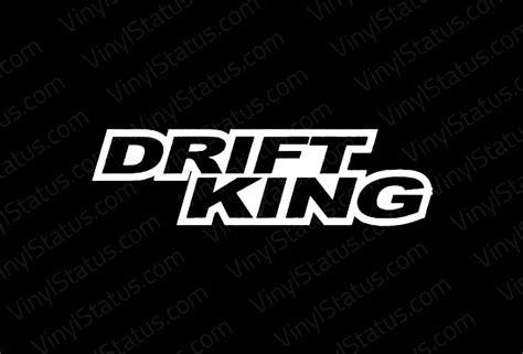 drift king decal premium quality vinyl status