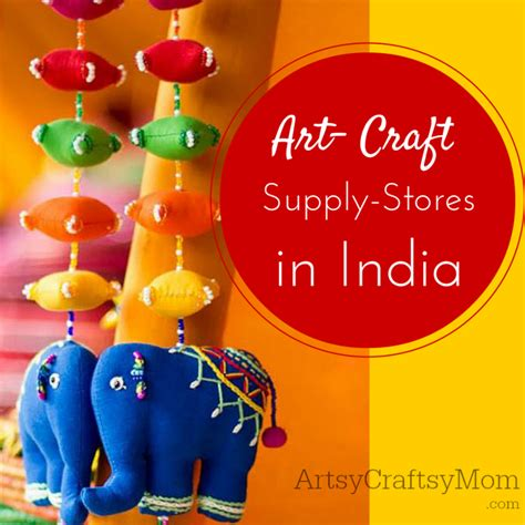 art craft supply stores  india artsy craftsy mom
