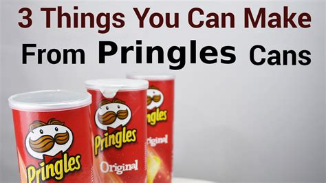 3 Things You Can Make From Pringles Cans Diyfyi