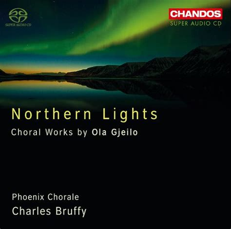 Who Sings Northern Lights by Northern Lights Choral Works By Ola Gjeilo