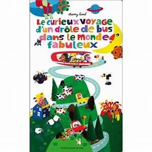 Prix D Un Bus : le curieux voyage d 39 un dr le de bus dans le monde fabuleux cartonn thierry laval achat ~ Medecine-chirurgie-esthetiques.com Avis de Voitures