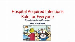 Hospital Acquired Infections Role for Everyone by Dr.T.V ...