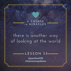 A Course in Miracles // Lesson 33:: There is another way ...