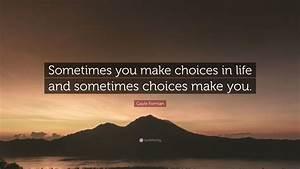In Life : gayle forman quote sometimes you make choices in life ~ Nature-et-papiers.com Idées de Décoration
