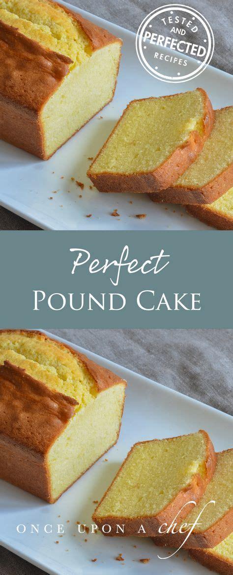 perfect pound cake recipe cakes pound cake cake