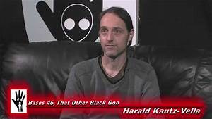 Bases 46 Harald Kautz Vella Black Goo Part Three - YouTube