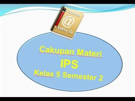 Materi pjok kelas 5 atletik 4. Materi IPS Kelas 5 SD/MI Semester 2 - YouTube
