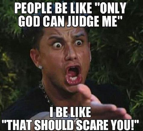 Funny Daily Memes - god can judge me funny pictures quotes memes jokes