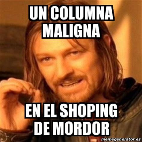 Meme Generator Boromir - meme boromir un columna maligna en el shoping de mordor 25669917