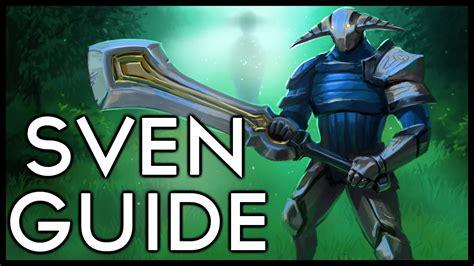 oh you picked sven dota 2 sven hero guide youtube