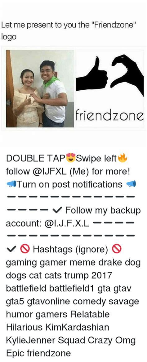 25 best memes about friendzone logo friendzone logo memes