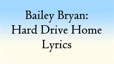 bailey bryan hard drive home lyrics youtube