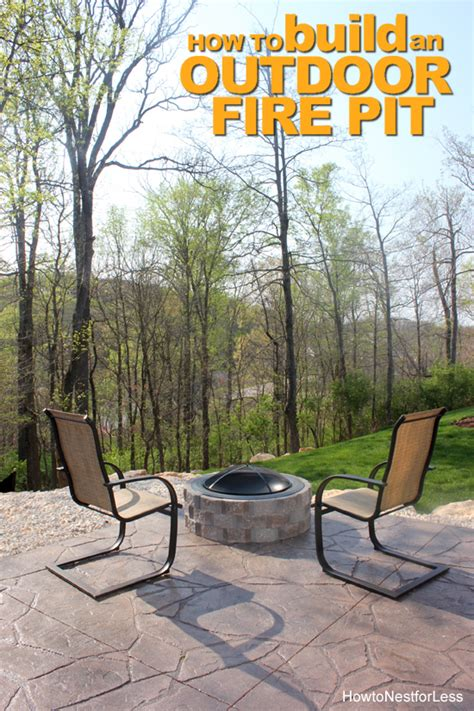 how to build an outdoor pit how to build a patio firepit how to nest for less