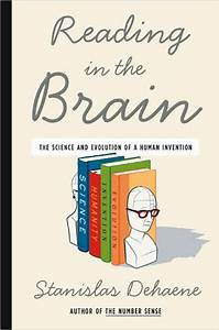 Reading in the Brain: The Science and Evolution of a Human ...