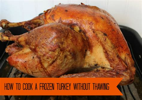 how can you freeze a turkey how to cook a frozen turkey without thawing thrifty jinxy