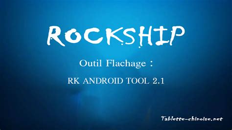 android tool rk android tool 2 1 tablette chinoise net tablette et