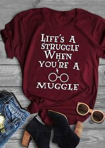Harry Potter Life's A Struggle When You're A Muggle T ...