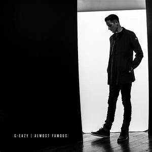 G-Eazy - Almost Famous [FREE DOWNLOAD]