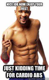 Shaun T meme | ... Nice Abs Quotes