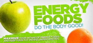 Energy Foods Do The Body Good!