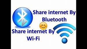 How To Share Internet Connection Via Bluetooth And Wifi
